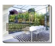 Gartenhäuser, Wintergärten, Überdachungen.