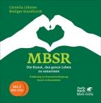 MBSR - Die Kunst, das ganze Leben zu umarmen.