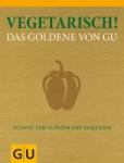 Vegetarisch! Das goldene Kochbuch!