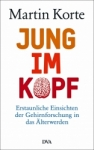 Prof. Martin Korte: Jung im Kopf