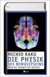 Prof. Michio Kaku: Die Physik des Bewusstseins.
