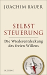 Prof.Dr.med. Joachim Bauer: Selbststeuerung