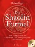 Die Shaolin-Formel. Buch mit Übungs-DVD!