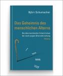 Prof. Björn Schumacher: Das Geheimnis des menschlichen Alterns