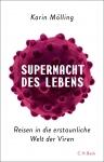 Prof. Dr. Karin Mölling: Supermacht des Lebens
