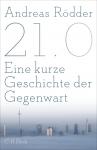 21.0 - Eine kurze Geschichte der Gegenwart