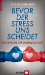 Prof. Dr. Guy Bodenmann: Bevor der Stress uns scheidet