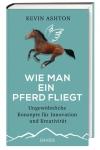 Wie man ein Pferd fliegt