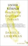 Professor Daniel E. Lieberman: Unser Körper. Geschichte, Gegenwart, Zukunft