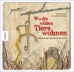 Wo die wilden Tiere wohnen: Biberburg, Storchennest & Co.
