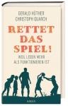 Prof. Gerald Hüther: Rettet das Spiel!