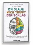 Prof. Dr. Ulrich Dirnagl: Ich glaub, mich trifft der Schlag