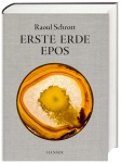 Raoul Schrott: Erste Erde - Epos