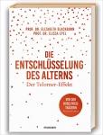 Prof. Dr. Elizabeth Blackburn: Die Entschlüsselung des Alterns.