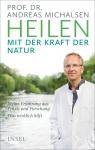 Prof. Dr. Andreas Michalsen: Heilen mit der Kraft der Natur.