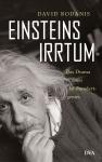 Einsteins Irrtum.