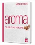 Prof. Thomas Viglis: Aroma. Die Kunst des Würzens.