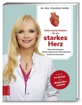 Dr. med. Franziska Rubin: Meine sanfte Medizin für ein starkes Herz.