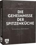 Aufgedeckt - Die Geheimnisse der Spitzenküche.