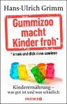 Gummizoo macht Kinder froh, krank und dick dann sowieso.
