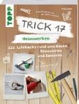 Trick 17 – Heimwerken.