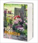 1.001 Pflanzenträume für Haus und Garten