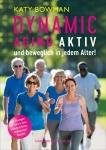 Dynamic Aging - Aktiv und beweglich in jedem Alter.