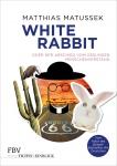 White Rabbit oder Der Abschied vom gesunden Menschenverstand.