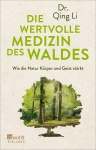 Dr. Qing Li: Die wertvolle Medizin des Waldes