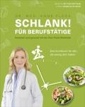 Dr. med. Anne Fleck: Schlank! für Berufstätige – Schlank! und gesund mit der Doc Fleck Methode