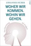 Prof. Johannes Huber: Woher wir kommen. Wohin wir gehen.