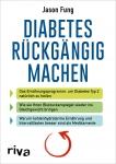 Dr. Jason Fung: Diabetes rückgängig machen