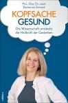 Dr. med. Katharina Schmid: Kopfsache gesund
