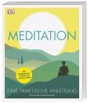 Meditation. Eine praktische Anleitung.