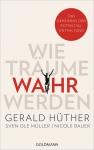 Prof. gerald Hüther: Wie Träume wahr werden.