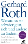 Prof. Gerhard Roth: Warum es so schwierig ist, sich und andere zu ändern