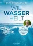 Dr. med. Thomas Rampp: Wie Wasser heilt