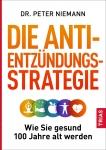 Dr. Peter Niemann: Die Anti-Entzündungs-Strategie