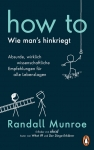 How to - Wie man´s hinkriegt