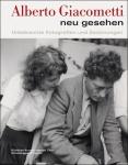 Alberto Giacometti neu gesehen