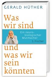 Prof. Gerald Hüther: Was wir sind und was wir sein könnten