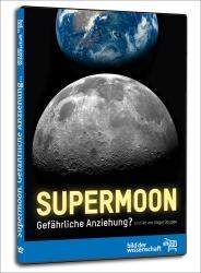 Supermoon - gefährliche Anziehung? Video-DVD. Welt-Premiere!