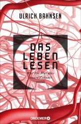 Dr. Ulrich Bahnsen: Das Leben lesen