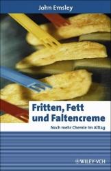 Dr. John Emsley: Fritten, Fett und Faltencreme.