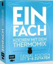 Einfach - Kochen mit dem Thermomix.