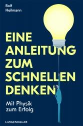 Prof. Rolf Heilmann: Eine Anleitung zum schnellen Denken.