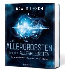 Prof. Harald Lesch: Vom Allergrößten bis zum Allerkleinsten!
