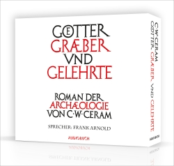 C.W. Ceram: Götter, Gräber und Gelehrte. Große Hörbuch-Box.