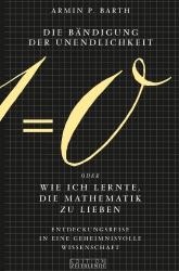 Dr. Armin P. Barth: Die Bändigung der Unendlichkeit.