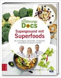 Die Ernährungs-Docs - Supergesund mit Superfoods